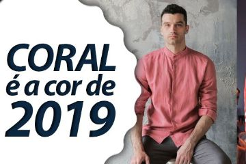 cecbb0b09 FASHION FEEDS Macho Moda. Looks Masculinos com LIVING CORAL, a cor de 2019,  pra Inspirar!